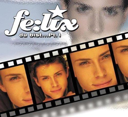 Bild 1: fe:lix (GZSZ), Du bist..Pt.1 (2004)