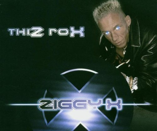 Bild 1: Ziggy X, Thiz rox (2004)