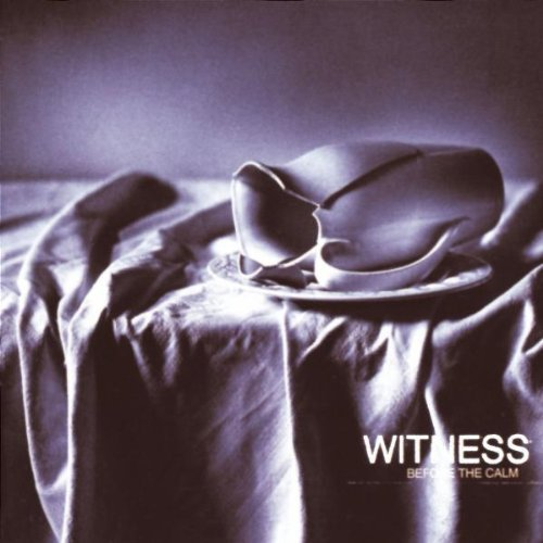Bild 1: Witness, Before the calm (1999)