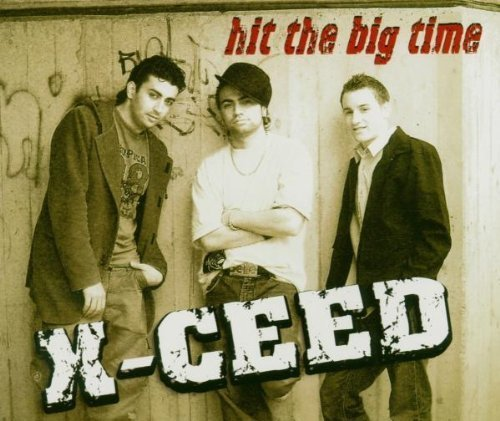 Bild 1: X-Ceed, Hit the big time (3 versions, 2005)