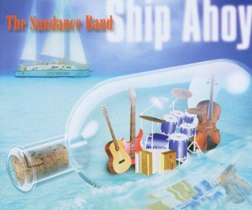 Bild 1: Sundance Band, Ship ahoy (6 tracks)