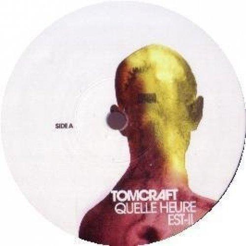 Image 1: DJ Tomcraft, Quelle heure est-il (Clubmix/Coburn Remix/Tom's Rock'n Roll Mix, 2005)