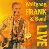 Wolfgang Frank, Live (2005, & Band)