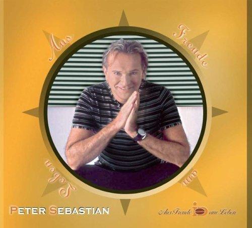 Bild 1: Peter Sebastian, Aus Freude am Leben (2005)