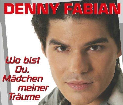Bild 1: Denny Fabian, Wo bist du, Mädchen meiner Träume (2005)