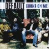Default, Count on me (2 tracks, 2005)