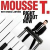 Mousse T., Right about now (2004, & Emma Lanford)