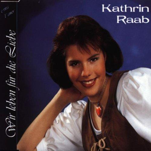 Bild 1: Kathrin Raab, Wir leben für die Liebe (3 tracks, 1999, incl. Karaoke)