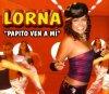 Lorna, Papito ven a mí (2004, #zyx9774)