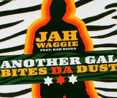 Bild 1: Jah Waggie, Another gal bites da dust (feat. Rah Digga, 2005, plus 'Better dan dis')