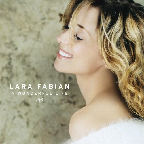 Bild 1: Lara Fabian, A wonderful life (2004)