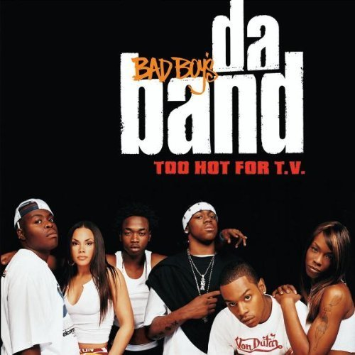 Bild 1: Bad Boy's Da Band, Too hot for t.v. (2003)