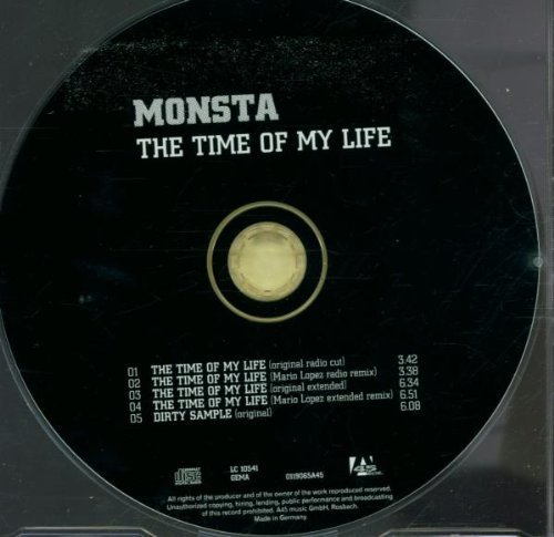 Bild 1: Monsta, (I've had) the time of my life (7 versions, 2001, incl. remixes by Layton & Stone, Mario Lopez, Deejay Hyde)