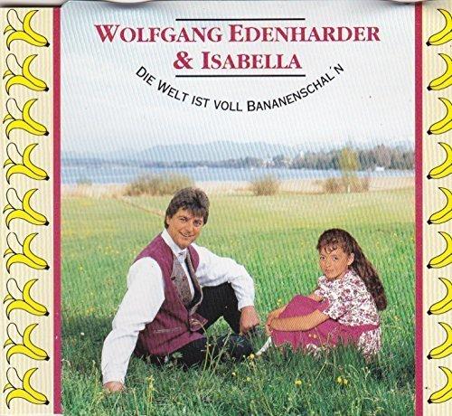 Bild 1: Wolfgang Edenharder, Die Welt ist voll Bananenschal'n/Schön ist es, auf der Welt zu sein (1994, & Isabella)