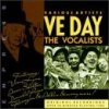 Ve Day-The Vocalists (30s, 40s), Vera Lynn, Issy Bonn, Adelaide Hall, George Melachrino, Anne Shelton..