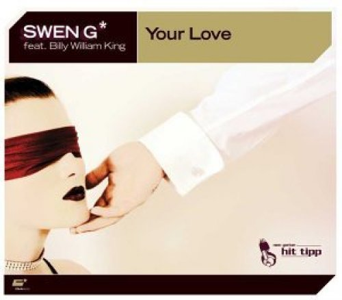 Bild 1: Swen G, Your love (2004, feat. Billy William King)