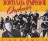Montanara Symphonie Orchester, Ciao d'amore/Schenkt man sich Rosen in Tirol (1999)