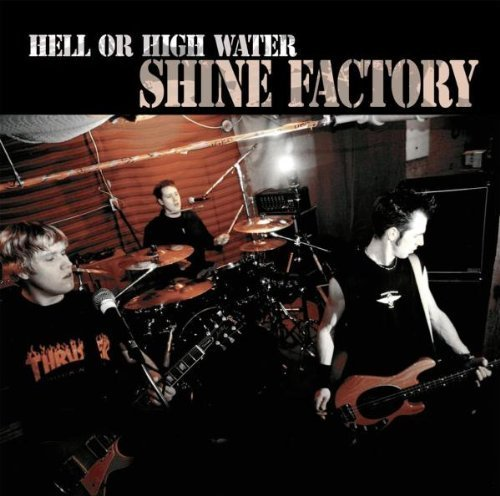 Bild 1: Shyne Factory, Hell or high water (2005, #zyx/rup76019)