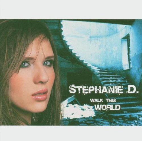 Bild 1: Stephanie D., Walk this world (2005)