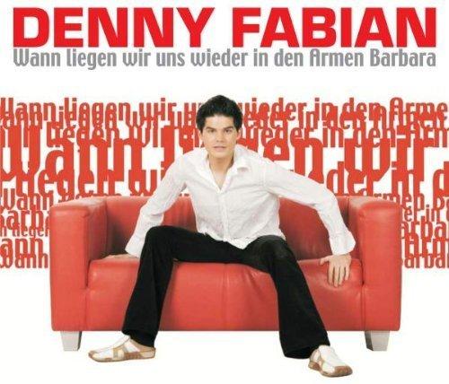 Bild 1: Denny Fabian, Wann liegen wir uns wieder in den Armen Barbara (2005)