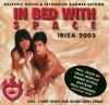 In Bed with Space, Ibiza 2003-Balearic House & Techhouse Summer Edition Teknostep, Martina Kaiser, Micatone, John DeAgo, Paul Johnson, DJ Errik, Boogie Pimps..
