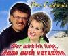 Duo California, Wer wirklich liebt, kann auch verzeihn (1999)