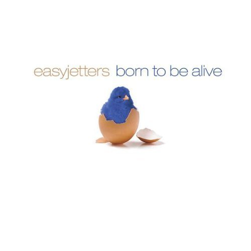 Bild 1: Easyjetters, Born to be alive (2005, #zyx9893)