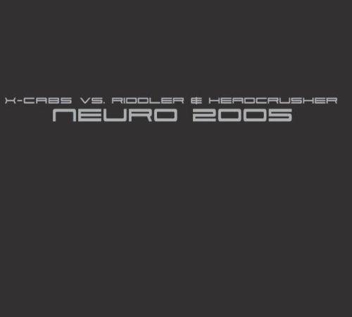 Bild 1: X-Cabs, Neuro 2005 (3 versions, vs. Riddler & Headcrusher)