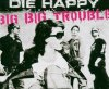 Die Happy, Big big trouble (#6705572)