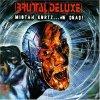 Brutal Deluxe, Mistah kurtz..he dead! (2002)