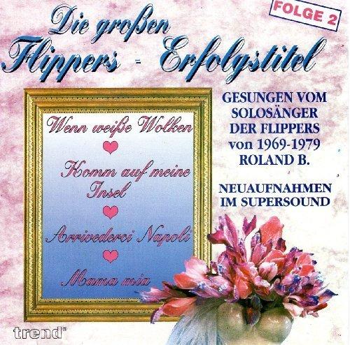 Bild 1: Roland B., Die großen Flippers-Erfolgstitel 2