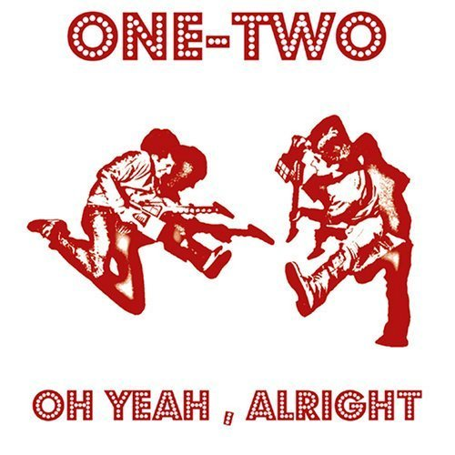 Bild 1: One-Two, Oh yeah, alright (2 tracks, 2006)