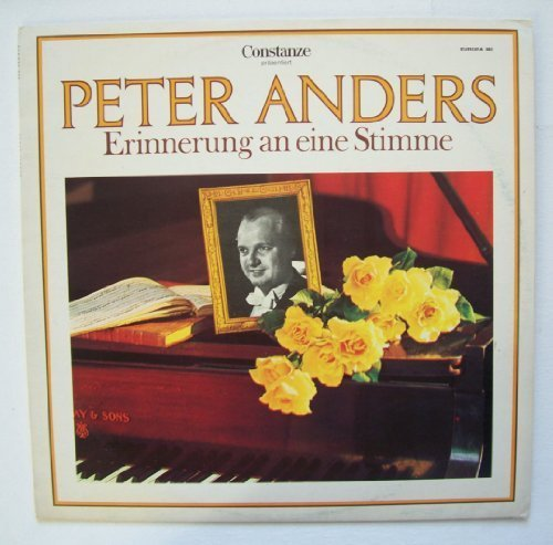 Bild 1: Peter Anders, Erinnerung an eine Stimme