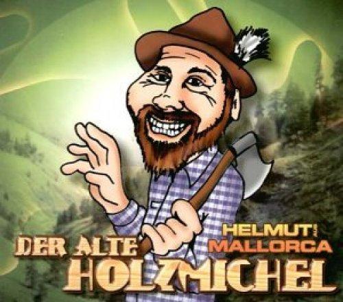 Image 1: Helmut (aus Mallorca), Der alte Holzmichel (2004)