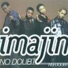 Imajin, No doubt (1998/99, incl. Steve Antony's R & B Mix)