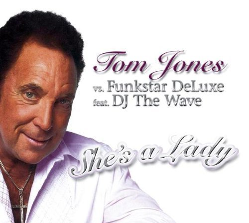 Bild 1: Tom Jones, She's a lady (#zyx9848, incl. 5 versions, 2004, vs. Funkstar DeLuxe feat. DJ the Wave)