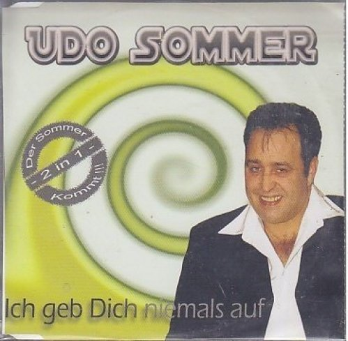 Bild 1: Udo Sommer, Ich geb dich niemals auf (2 tracks)