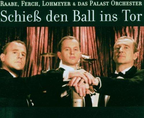 Bild 1: Max Raabe, Schieß den Ball ins Tor (2006, & Heino Ferch, Peter Lohmeyer & Das Palast Orchester)