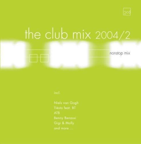 Bild 1: Club Mix 2004/2, Niels van Gogh, Tiësto feat. BT, ATB, Gigi & Molly, Lichtenfels, The Disco Boys, The Age of Love..