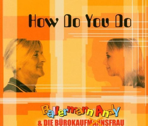 Bild 1: Ballermann Andy, How do you do (2004, & Die Bürokaufmannsfrau)