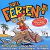 Voll Ferien! 2002, Tiziano Ferro, Xavier Naidoo, Jan Wayne, Atomic Kitten, Natural, Scooter, Novaspace, Blue..