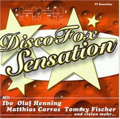 Bild 1: Disco Fox Sensation (2000), Olaf Henning, Matthias Carras, Hansi Süssenbach, Oliver Frank, Marco Kloss, Felix Pascal, Mike Bauhaus..