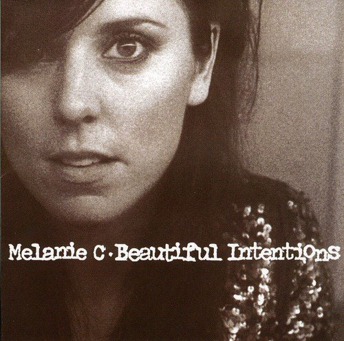 Bild 1: Melanie C, Beautiful intentions (2005)