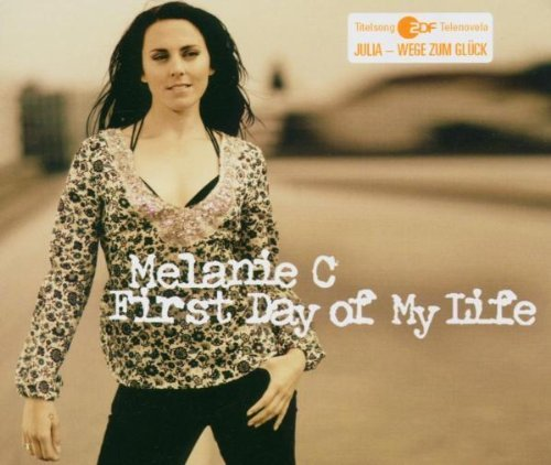 Image 1: Melanie C, First day of my life (2005)