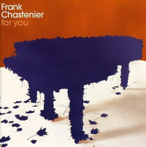 Bild 1: Frank Chastenier, For you (2004, feat. Till Brönner)