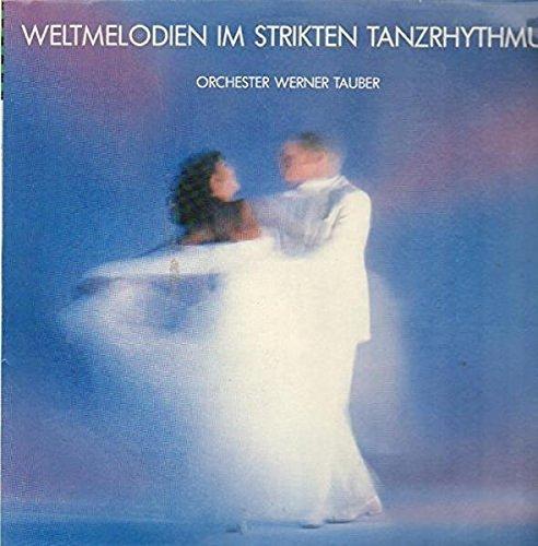 Bild 1: Werner Tauber (Orch.), Weltmelodien im strikten Tanzrhytmus