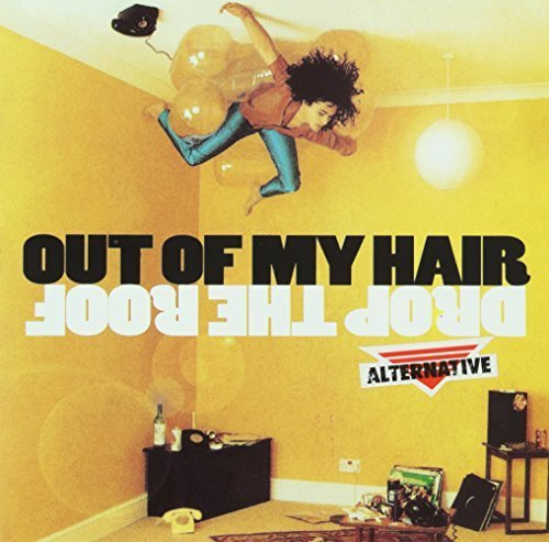 Bild 1: Out of my Hair, Drop the roof (1996)