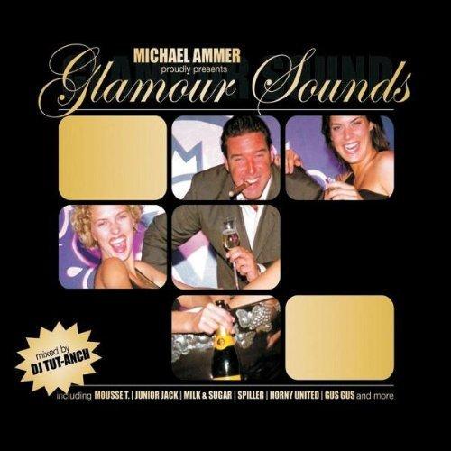 Bild 1: Glamour Sounds-Micheal Ammer pres. (mixed, 2004), Universal Love, Gadjo, The Space Cowboy, LMC vs U2, Junior Jack, Galleon, Gus Gus, Kid Alex..