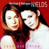 Nerissa & Katryna Nields, Love and china (2002)