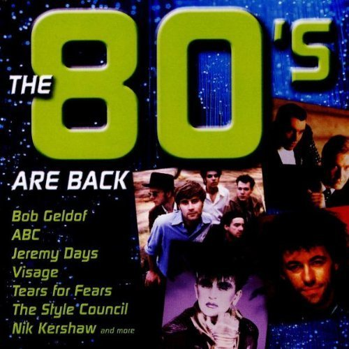 Bild 1: 80's are back (2001, Universal), Nik Kershaw, Black, Visage, Bob Geldof, Animotion, Level 42, Camouflage..